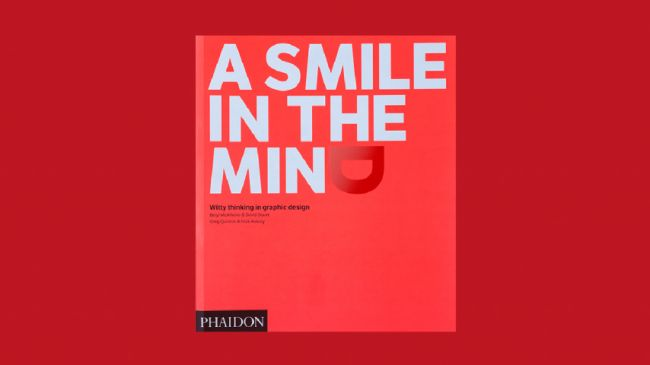 A Smile In The Mind. Revised And Expanded Edition: Witty Thinking in Graphic Design